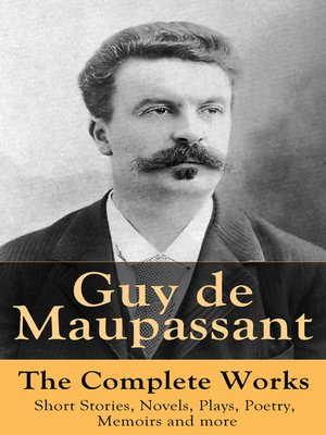 cover image of Guy de Maupassant--The Complete Works